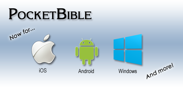 PocketBible now for iOS, Android, Windows Phone and more!